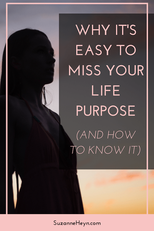 Pin now, read later! Discover why your life purpose is easy to miss and how to avoid this trap. For creatives, entrepreneurs and spiritual seekers looking for peace, happiness, joy and fulfillment.