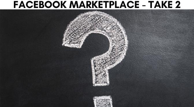 Facebook Marketplace – Take 2