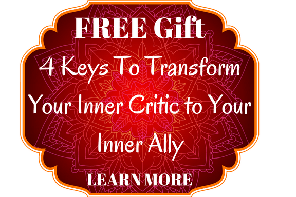 4 Keys To Transform Your Inner Critic to Your Inner Ally