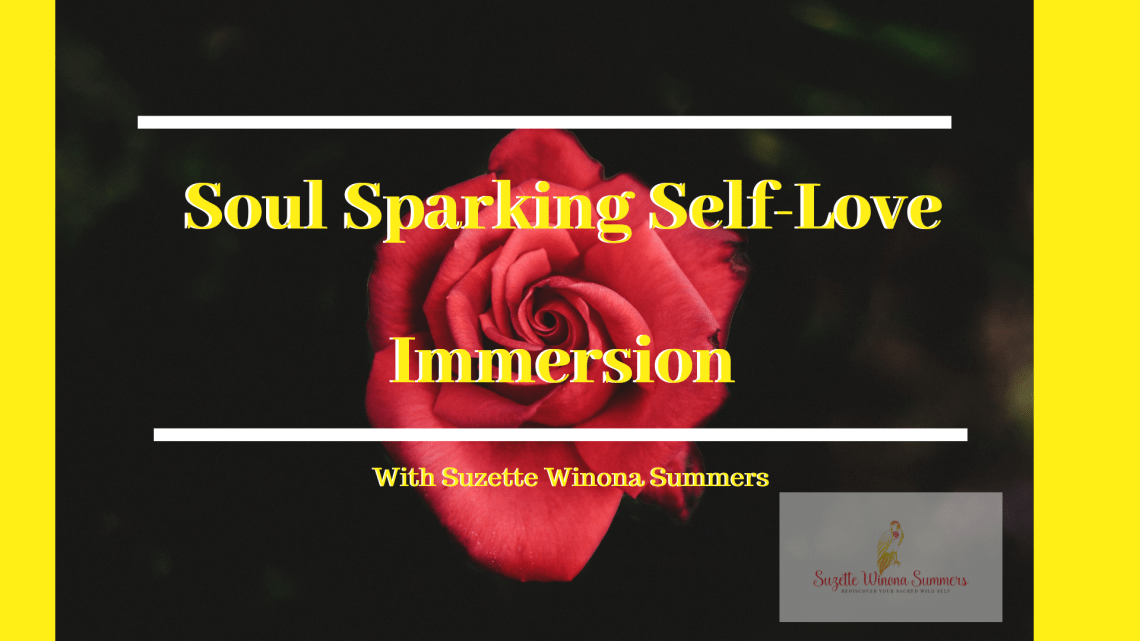 Soul Sparking Self-Love Immersion