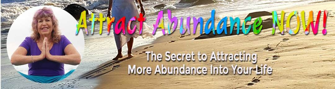 Attract Abundance: The Secret to Attracting More Abundance into Your Life