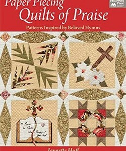 Paper Piecing Quilts of Praise B1138