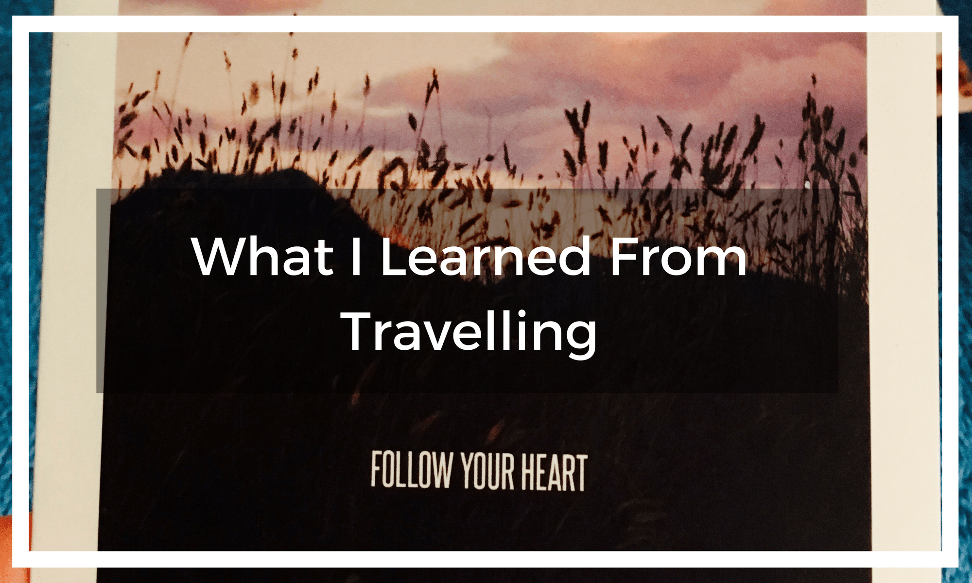 "Title text overlay image of a notecard reading ""follow your heart"" with a sunset silhouette of a field"