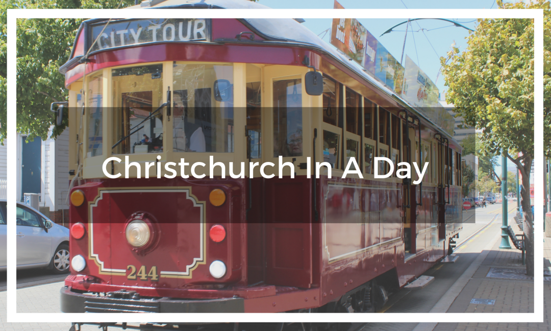 Title text overlay image of the Christchurch city tour tram on a street in New Zealand