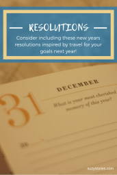 New Years Resolutions Inspired by Travel - Put into practice the habits learned from your travels to become your best self, feel happier, and live better. #motivation #mindfulness #traveltips #traveladvice #newyears