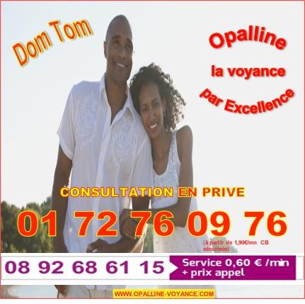 OPALLINE, LA VOYANCE PAR EXCELLENCE DANS LES DOM TOM  AU 08.92.68.61.15 (0,60€/mn)