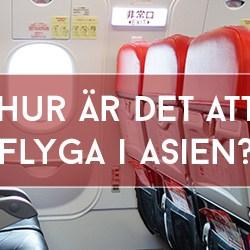 Hur är det att flyga i Asien?