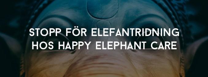 STOPP för elefantridning hos Happy Elephant Care
