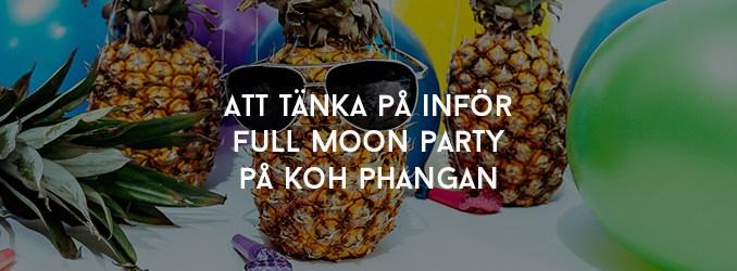 Att tänka på inför Full Moon Party på Koh Phangan