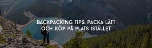 Backpacking Tips Packa lätt och köp på plats istället