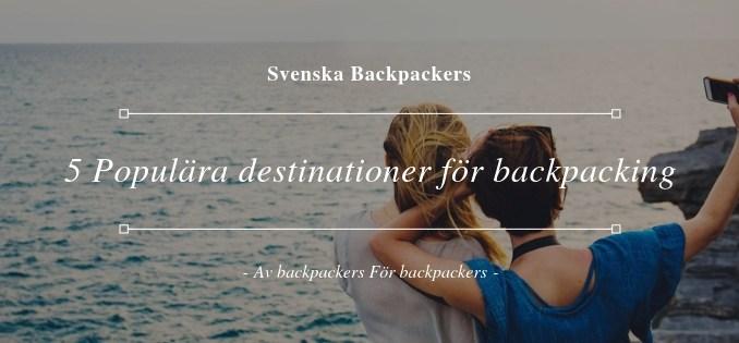 5 Populära destinationer för backpacking