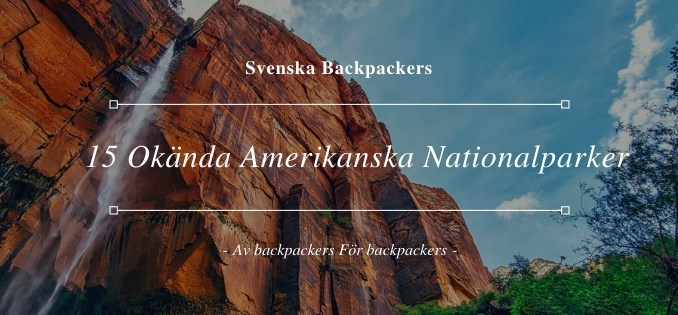 15 Okända Amerikanska Nationalparker