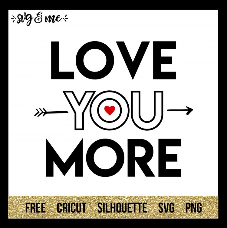Download Love You More - SVG & Me