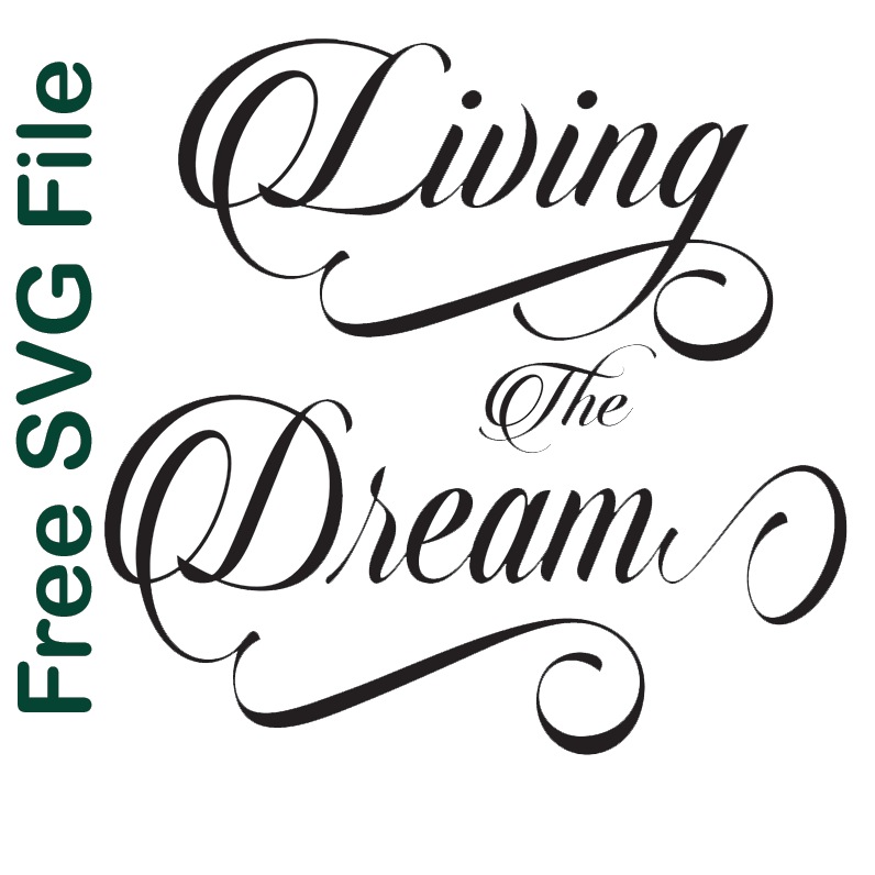 Living The Dream Free SVG File