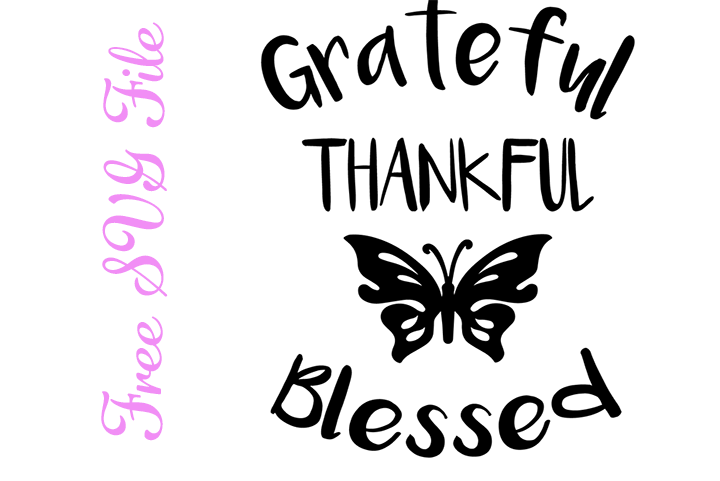 Grateful Thankful Blessed Butterfly Free Svg File