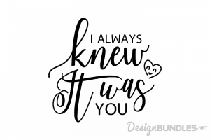 i always new it was you svg file
