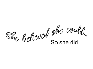 She Believed She Could So She Did Free SVG File