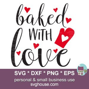 Download Baked With Love SVG Files For Cricut And Silhouette.