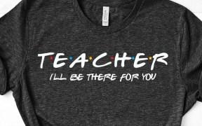 Friends Inspired Teacher Shirt