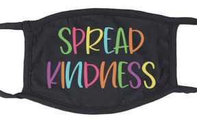Spread Kindness Face Mask