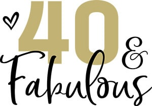 40 and Fabulous SVG Download