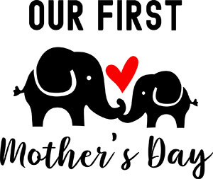 Our First Mother's Day SVG Download