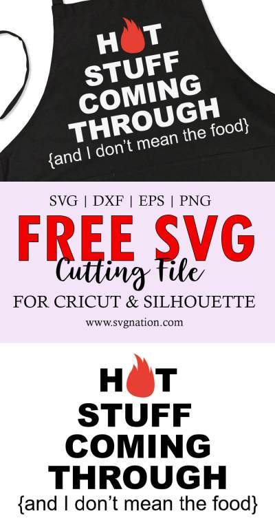 Hot Stuff Coming Through Apron SVG File