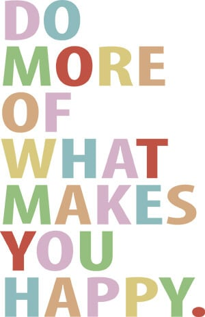 Do More of What Makes You Happy SVG Download