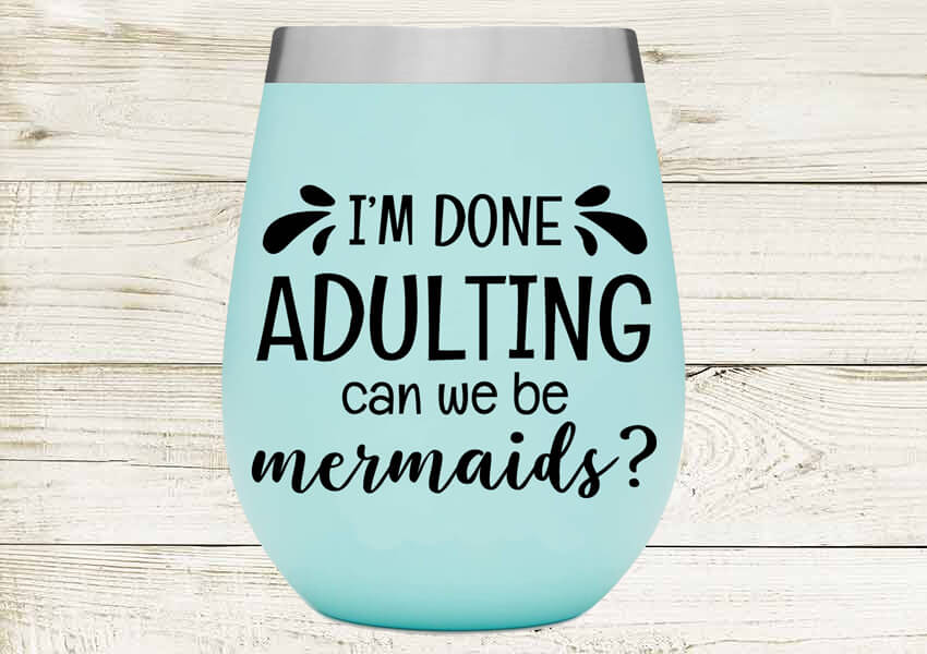 I'm Done Adulting Can We Be Mermaids Tumbler
