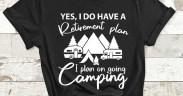 Retirement Plan Camping Shirt