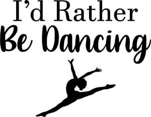 I'd Rather Be Dancing SVG