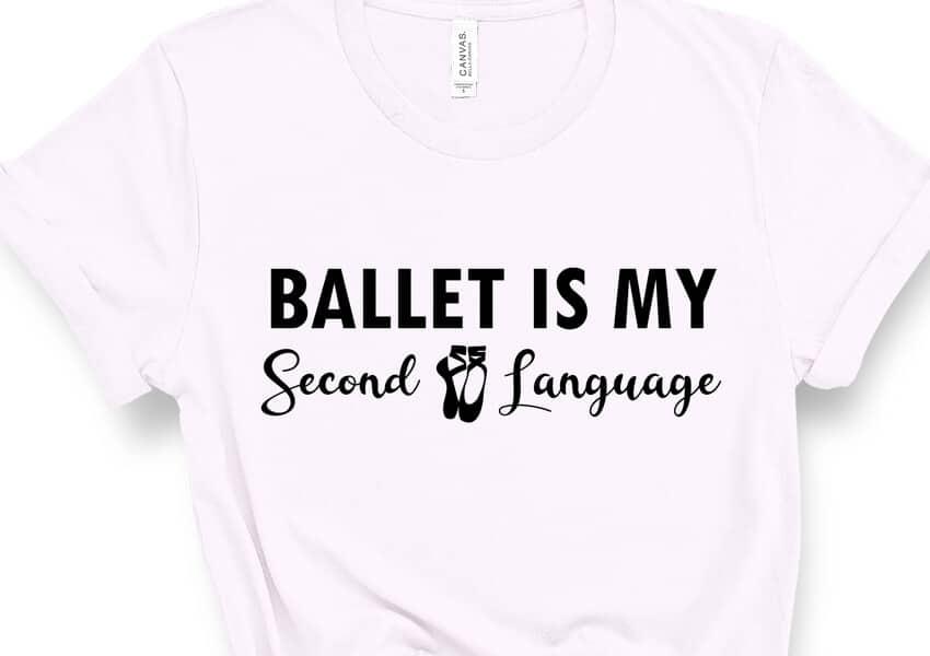 Ballet is my second language svg cut file