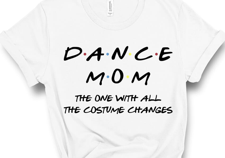 Dance Mom The One With All The Costume Changes Free SVG