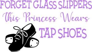 This Princess Wears Tap Shoes SVG Cut File