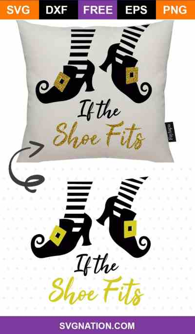 If the Shoe Fits Witch Feet SVG Cut File