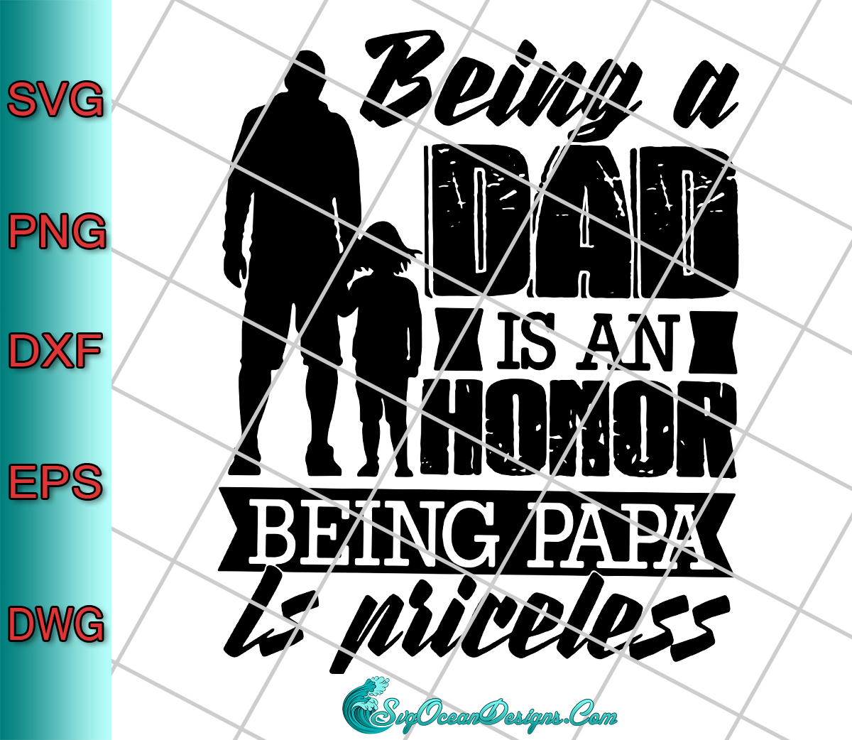 Being A Dad Is An Honor Being Papa Is Priceless Svg Png Dxf Eps Cut File Designs Digital Download