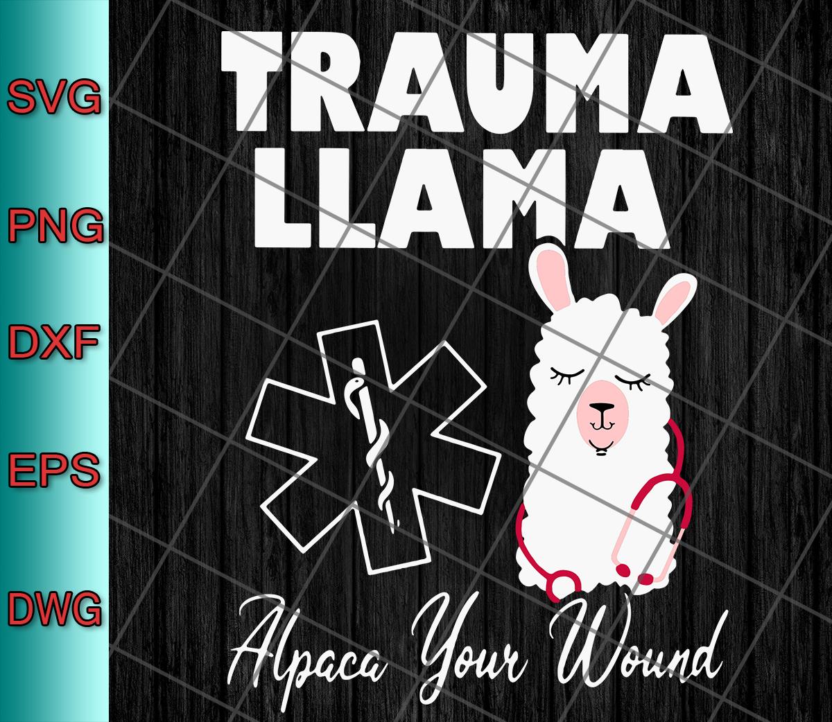 Trauma Llama Alpaca Your Wound Svg Png Eps Dxf Designs Digital Download