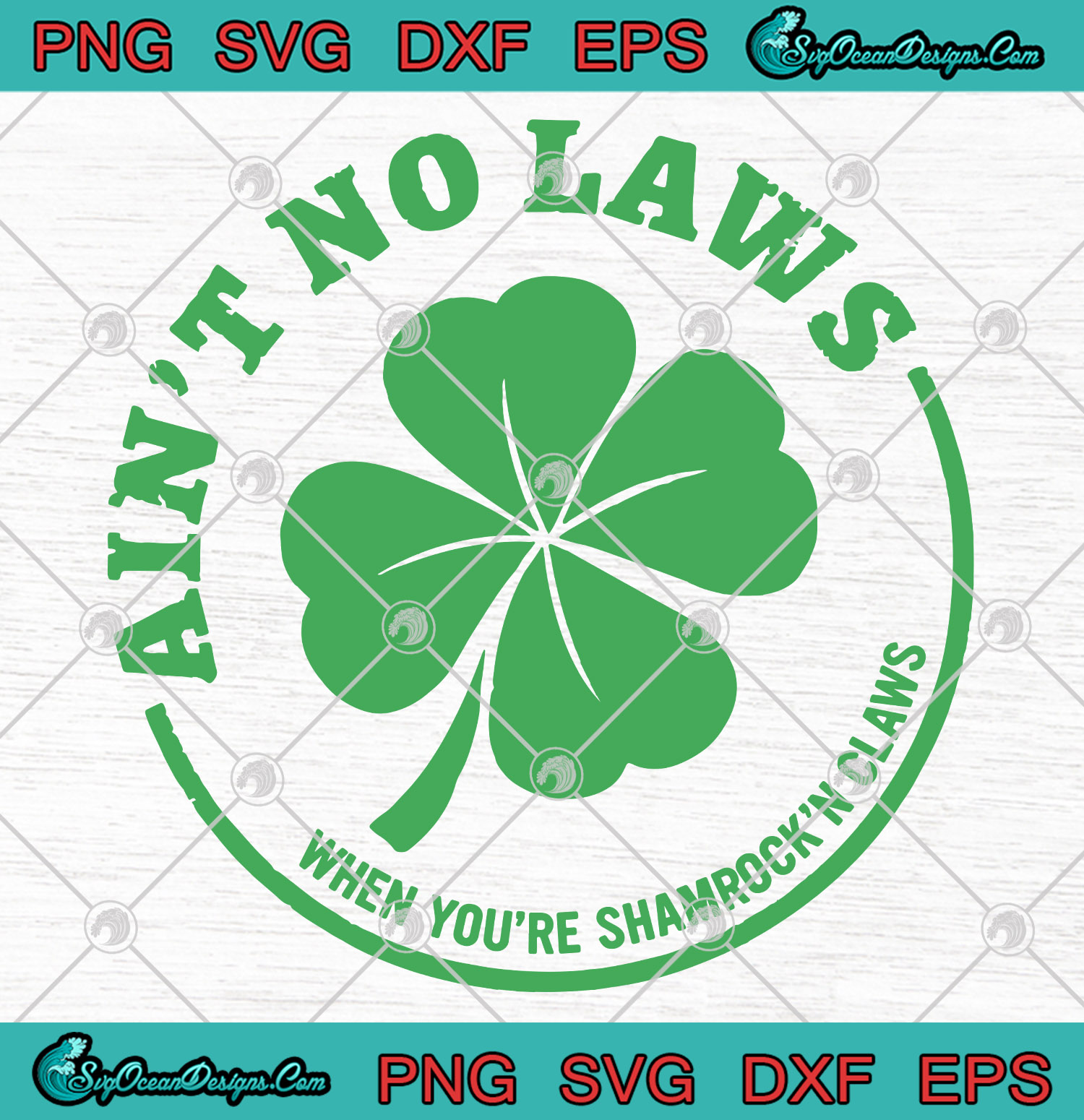 St Patrick S Ain T No Laws When You Re Shamrock N Claws Svg Png Eps Dxf Art Vector Designs Digital Download