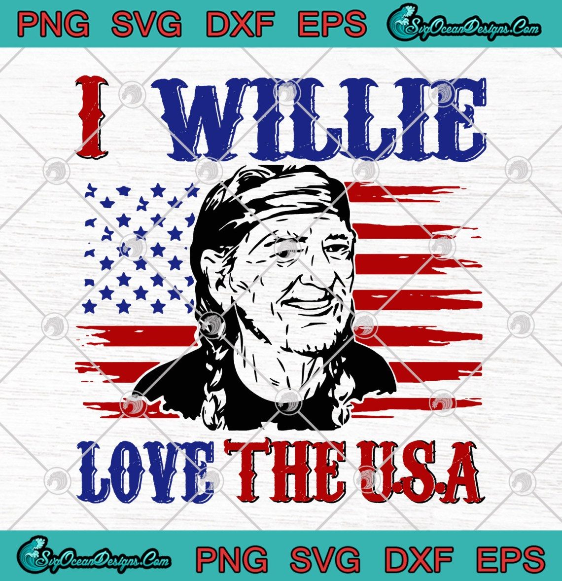 Download Willie Nelson I Willie Love Time The USA SVG PNG EPS DXF ...