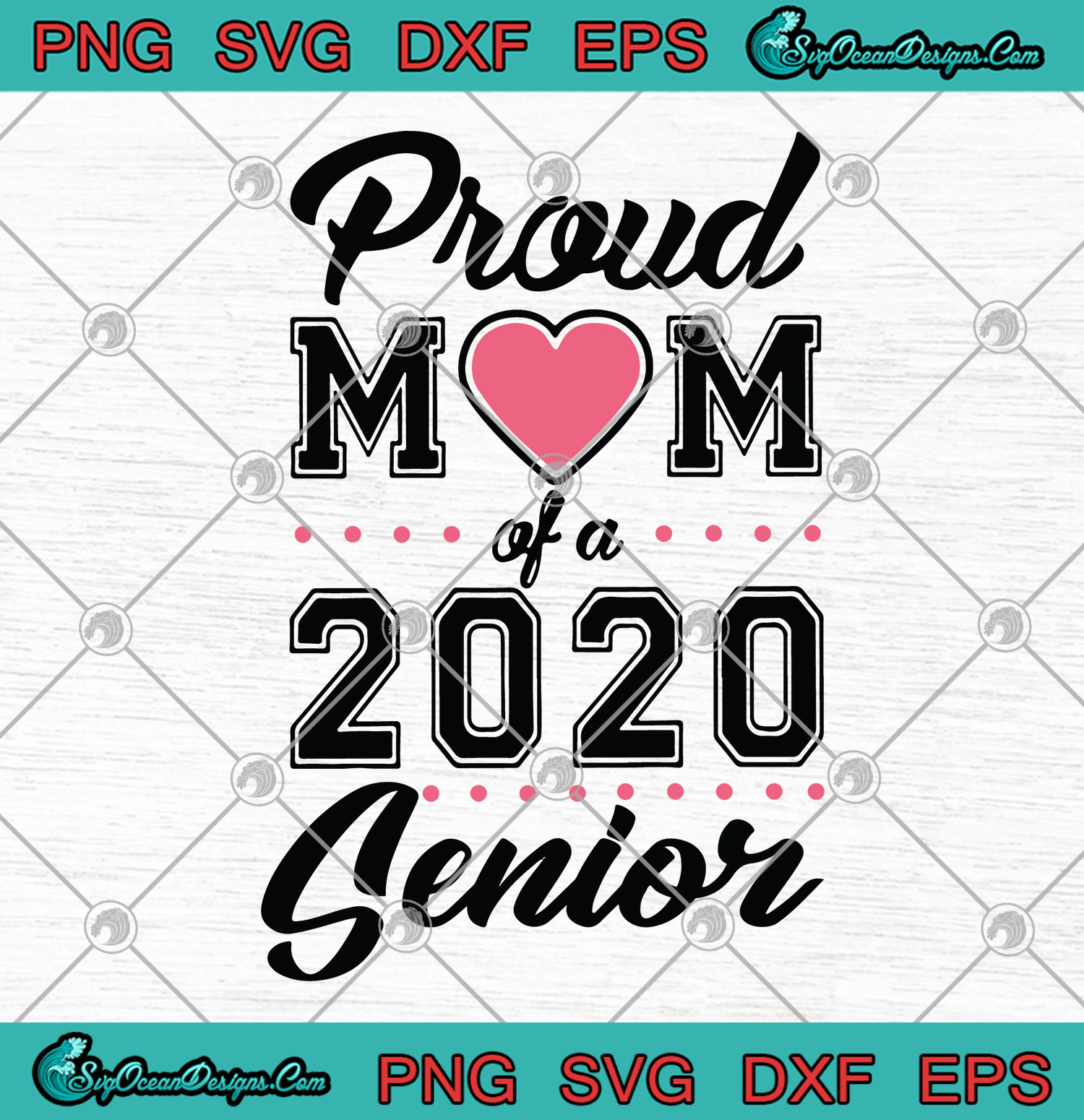 Proud Mom Of A 2020 Senior Class Of 2020 Svg Png Dxf Eps Senior Class Of 2020 Cutting File Cricut Silhouette Art Designs Digital Download