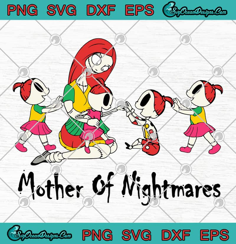 Mother Of Nightmares Sally And Four Girls Mother S Day Svg Png Eps Dxf Cricut File Silhouette Art Designs Digital Download