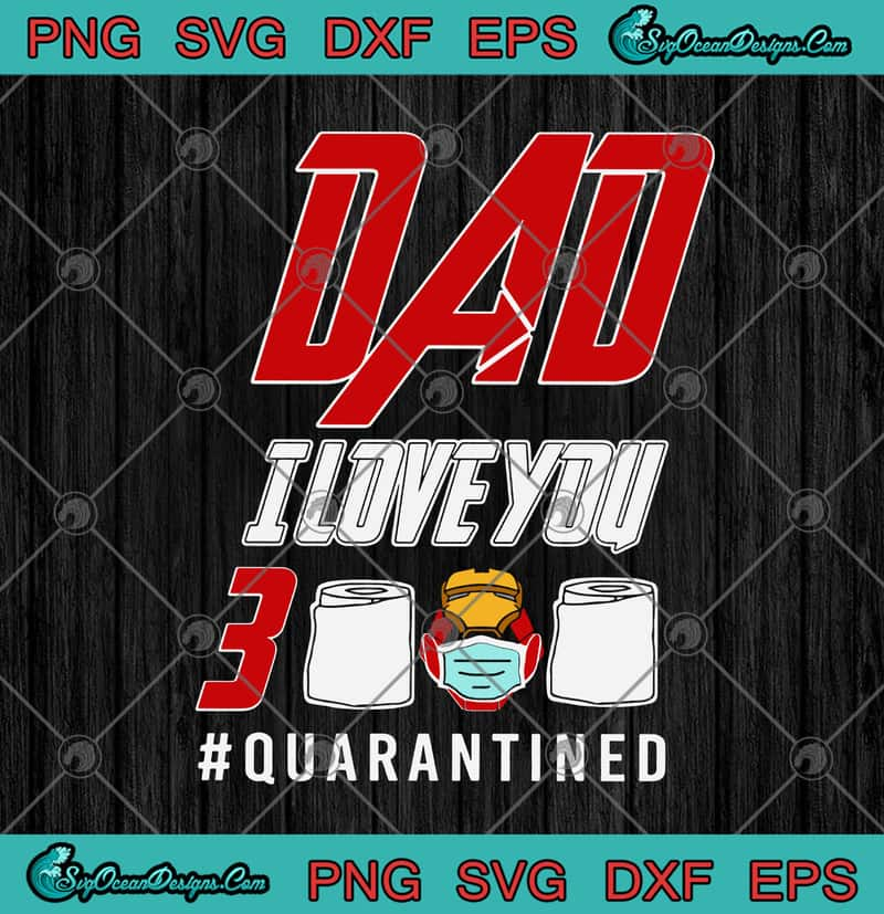 Download Iron Man Dad I Love You 3000 Toilet Paper Mask Quarantined ...