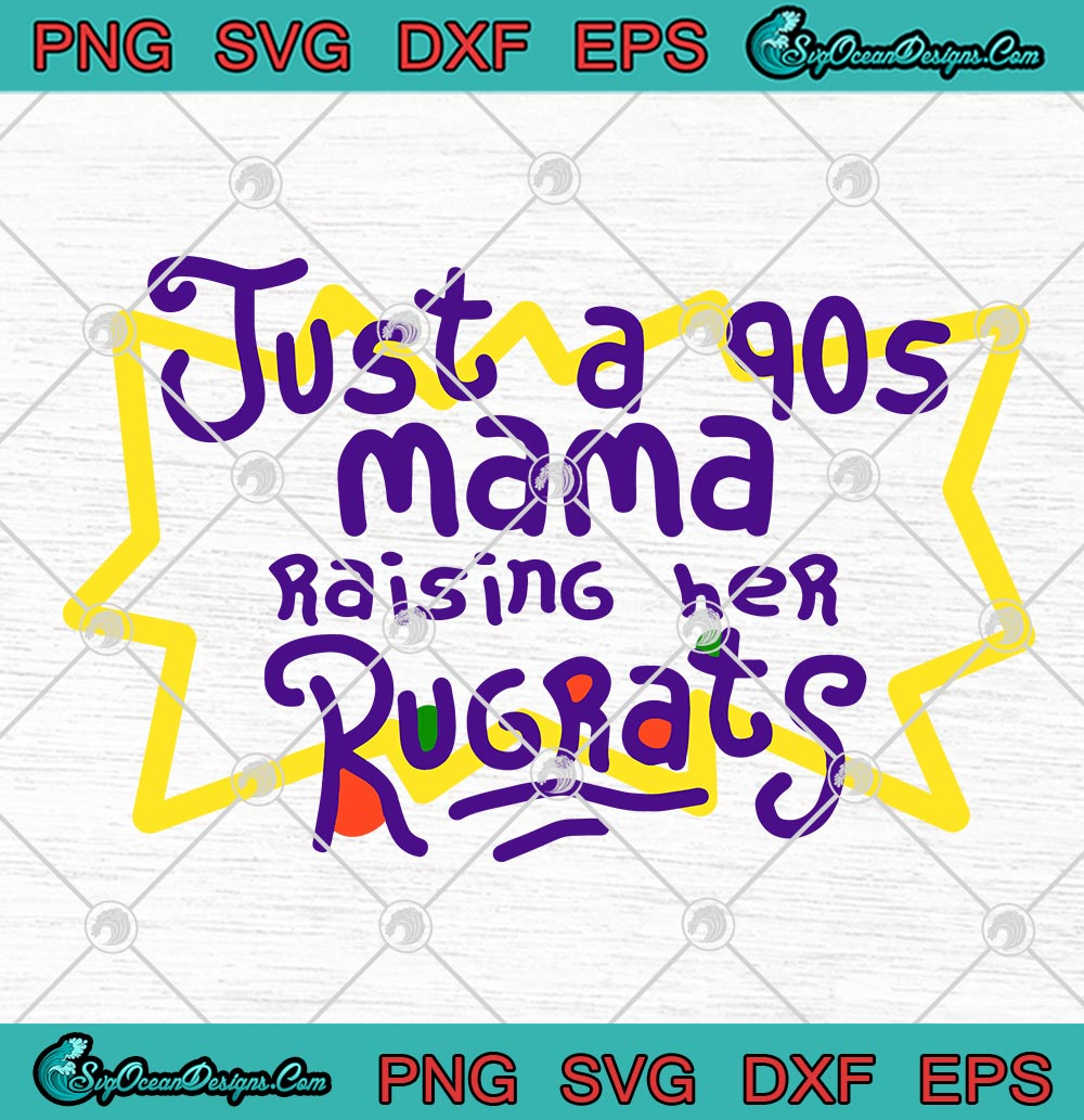 Svg Files Just A 90s Mom Raising Her Rugrats Svg Free Svg Cut Files Create Your Diy Projects Using Your Cricut Explore Silhouette And More The Free Cut Files Include Svg
