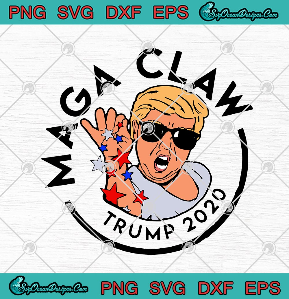 Maga Claw Trump 2020 Funny Trump Maga Election 2020 America Svg Png Eps Dxf Cricut File Silhouette Art Designs Digital Download