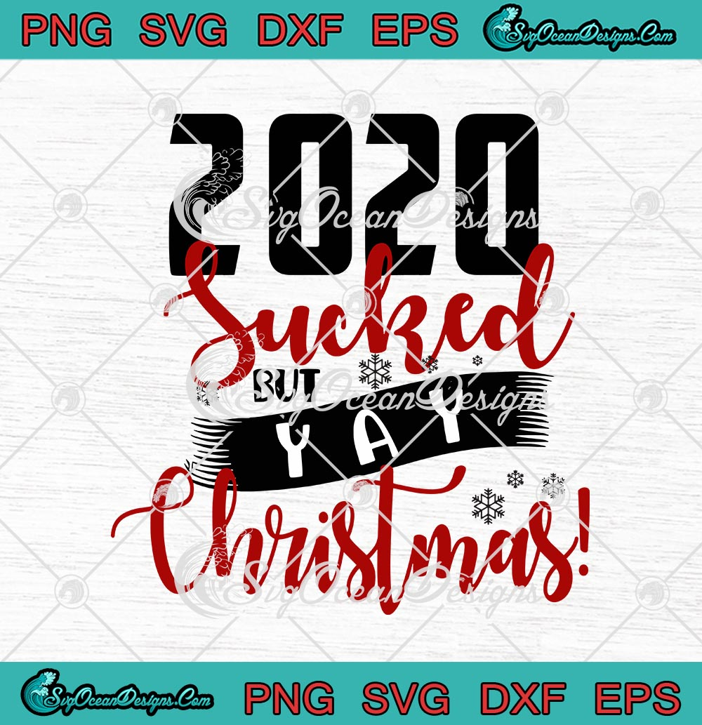 2020 Sucked But Yay Christmas Merry Quarantine Christmas Svg Png Eps Dxf Cricut File Silhouette Art Designs Digital Download