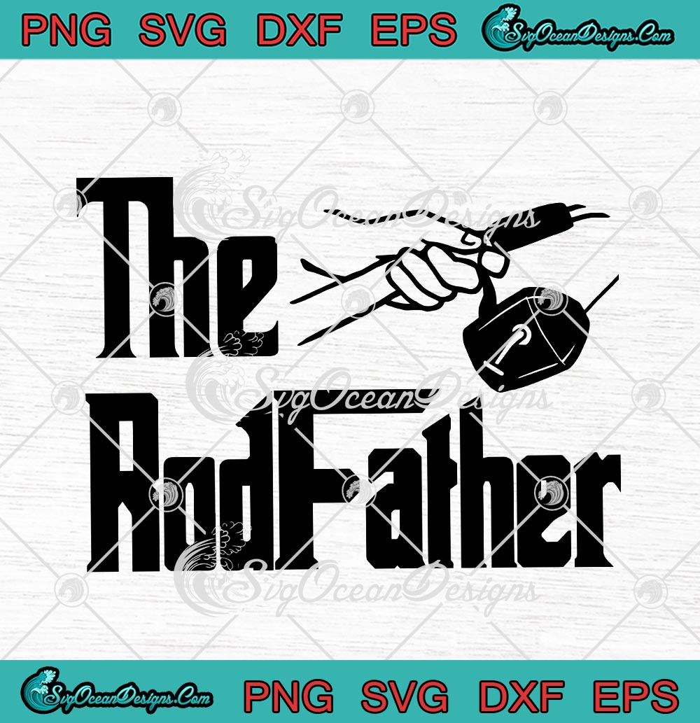 Download The Rodfather The Godfather Funny Fishing Father S Day Svg Png Eps Dxf Cricut Cameo File Silhouette Art Svg Png Eps Dxf Cricut Silhouette Designs Digital Download