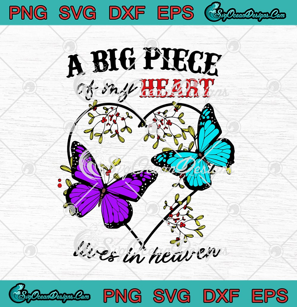Download Butterfly A Big Piece Of My Heart Lives In Heaven Svg Png Eps Dxf Cricut Cameo File Silhouette Art Svg Png Eps Dxf Cricut Silhouette Designs Digital Download