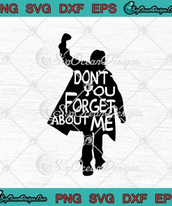 The Breakfast Club John Bender Don't You Forget About Me svg cricut