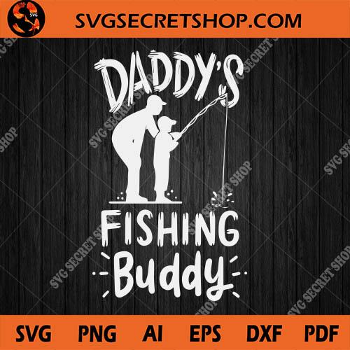 Download Daddy S Fishing Buddy Svg Daddy Svg Fishing Svg Fishing Rod Svg Father S Day Svg Svg Secret Shop