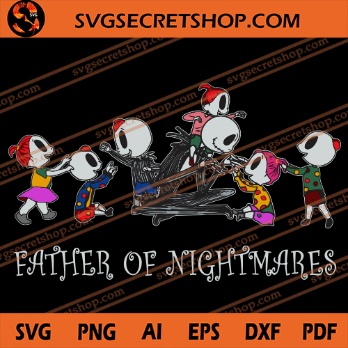 Download Father Of Nightmares SVG, Father's Day SVG, Nightmare ...